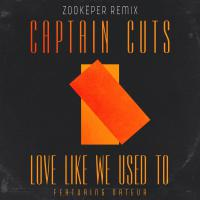 Love Like We Used To (Zookeper Remix)