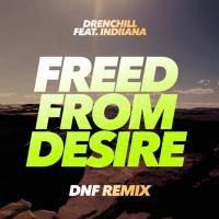 Freed From Desire (DNF Remix)