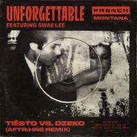 Unforgettable (Tiesto Vs Dzeko AFTR:HRS Remix)